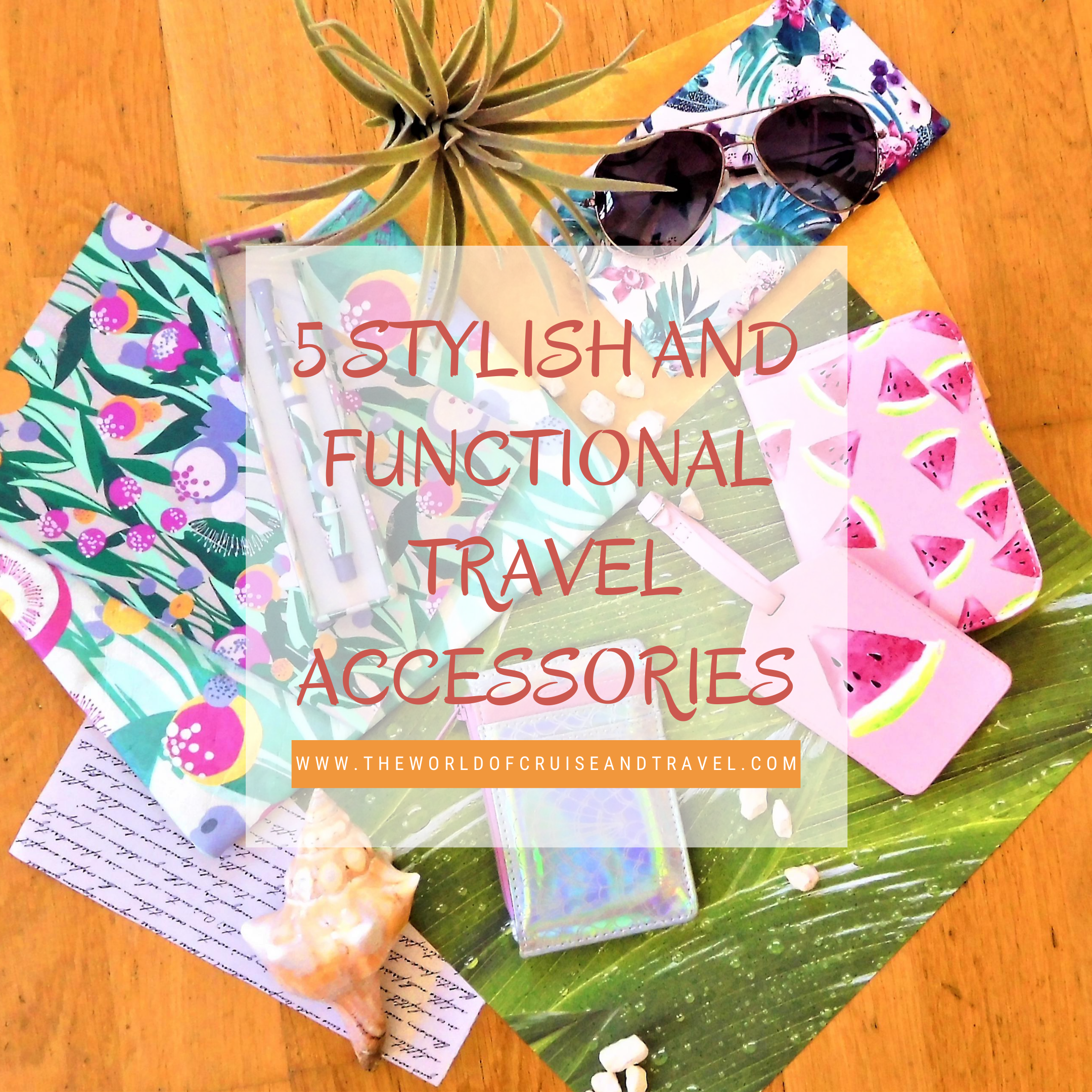 5 Stylish And Functional Travel Accessories